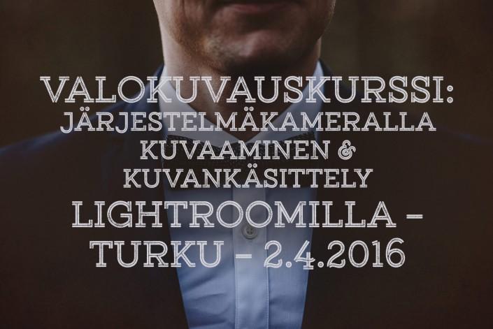 JATKOKURSSI: järjestelmäkameralla kuvaaminen & kuvankäsittely Lightroomilla – Turku – 2.4.2016